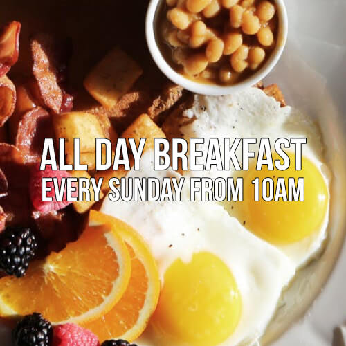 All day breakfast - every Sunday from 10am
