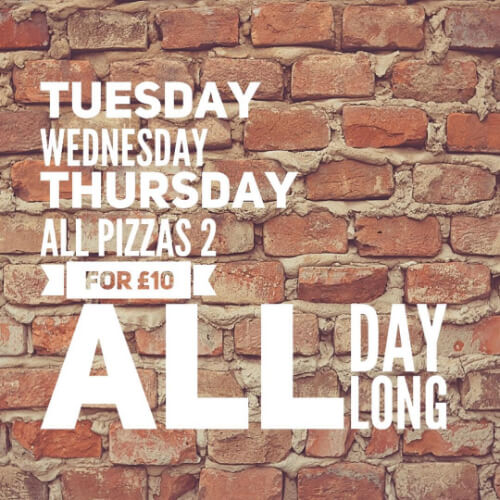 2 Pizzas for £10 every Tuesday, Wednesday and Thursday